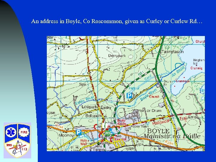An address in Boyle, Co Roscommon, given as Curley or Curlew Rd…