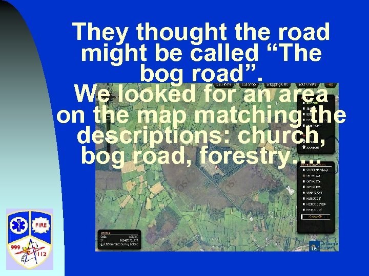 """They thought the road might be called """"The bog road"""". We looked for an"""