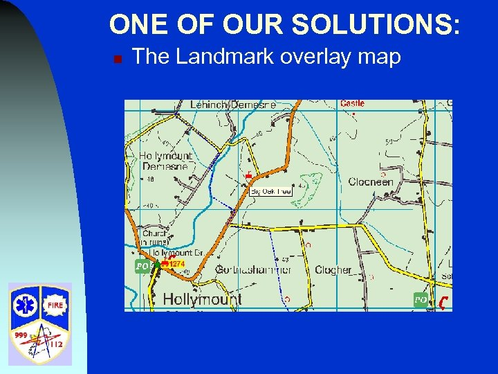ONE OF OUR SOLUTIONS: n The Landmark overlay map