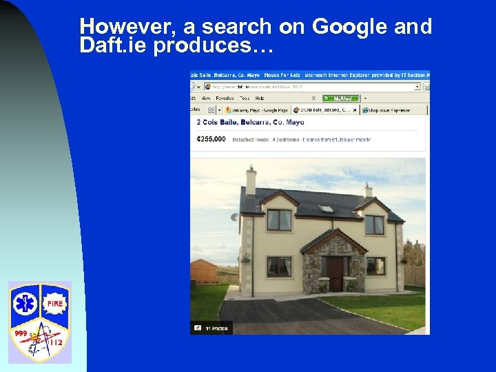 However, a search on Google and Daft. ie produces…