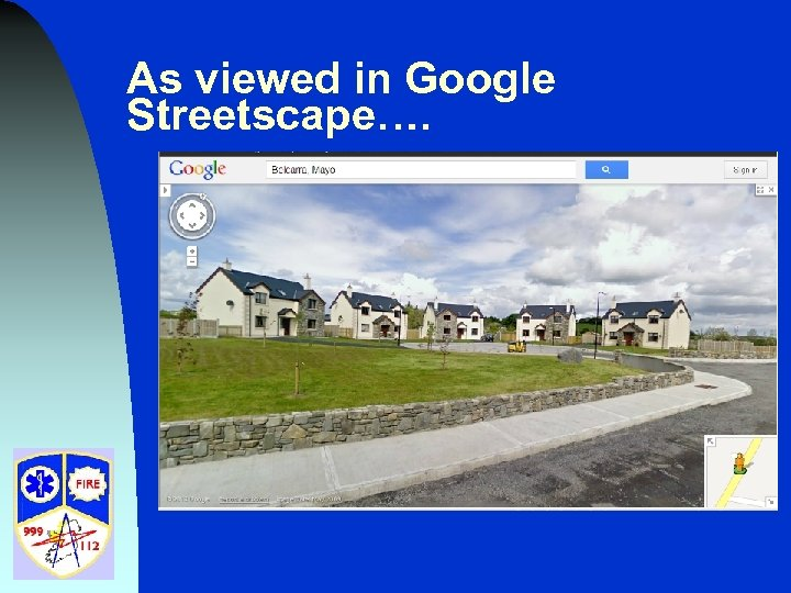 As viewed in Google Streetscape….