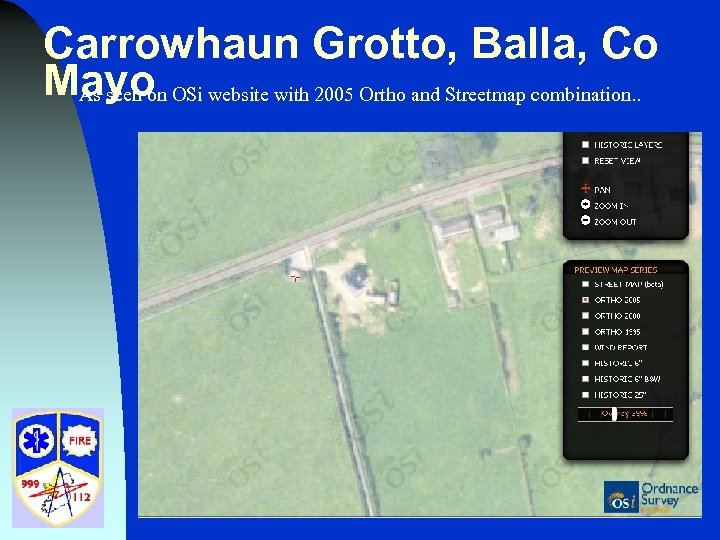 Carrowhaun Grotto, Balla, Co Mayo OSi website with 2005 Ortho and Streetmap combination. .