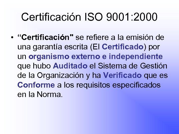 """Certificación ISO 9001: 2000 • """"Certificación"""