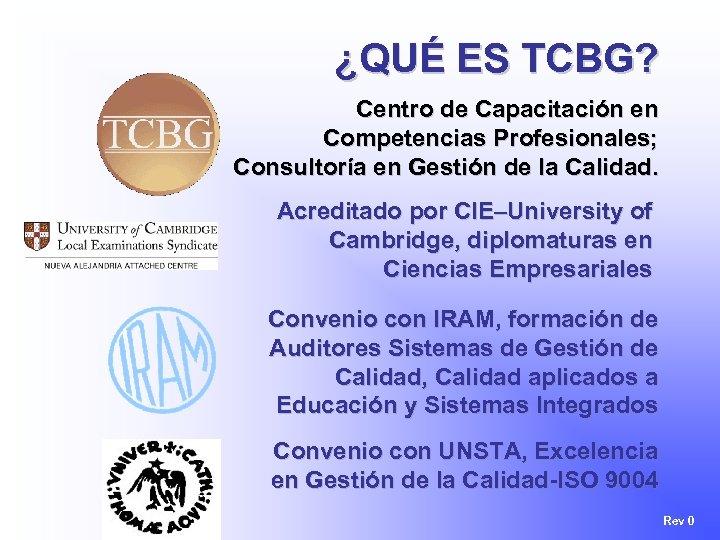 ¿QUÉ ES TCBG? Centro de Capacitación en Competencias Profesionales; Consultoría en Gestión de la
