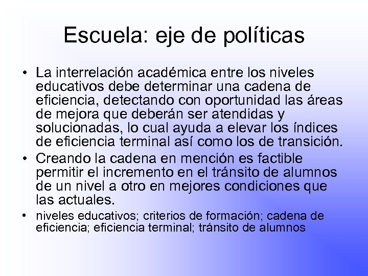 Escuela: eje de políticas • La interrelación académica entre los niveles educativos debe determinar