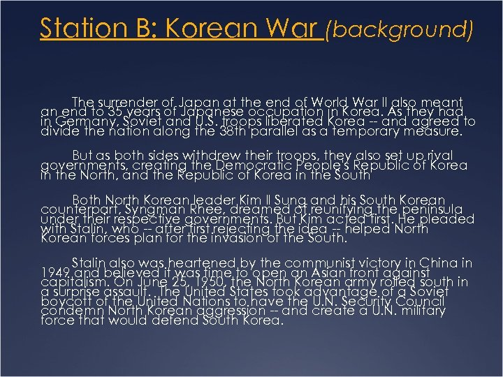 Station B: Korean War (background) The surrender of Japan at the end of World