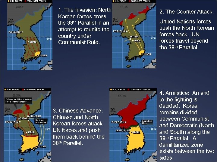 1. The Invasion: North Korean forces cross the 38 th Parallel in an attempt