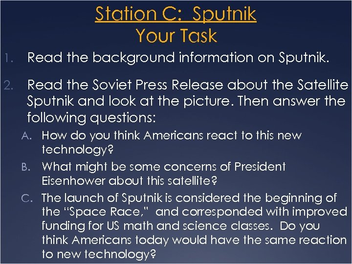 Station C: Sputnik Your Task 1. Read the background information on Sputnik. 2. Read