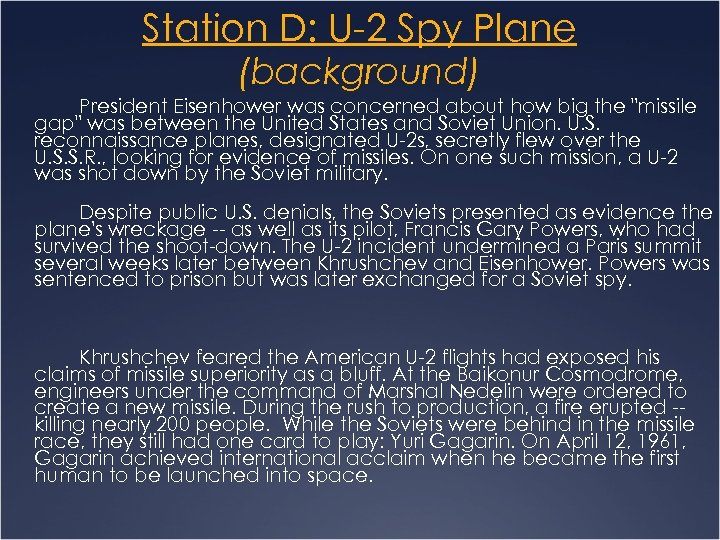 Station D: U-2 Spy Plane (background) President Eisenhower was concerned about how big the