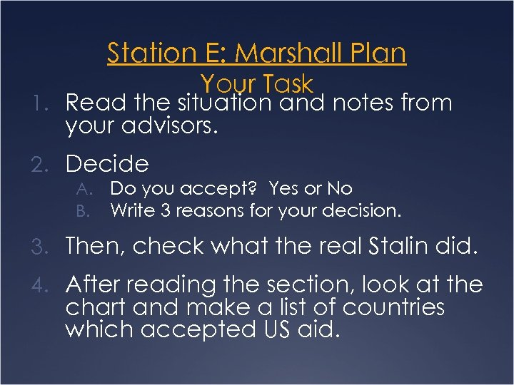 Station E: Marshall Plan Your Task 1. Read the situation and notes from your