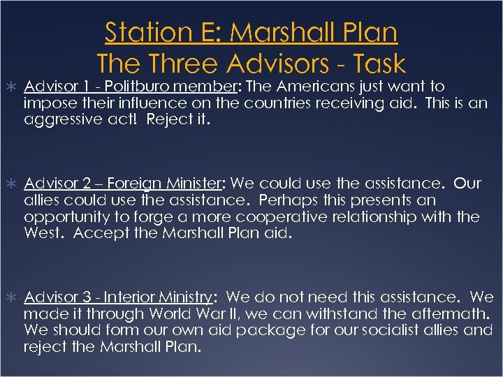 Station E: Marshall Plan The Three Advisors - Task Ü Advisor 1 - Politburo