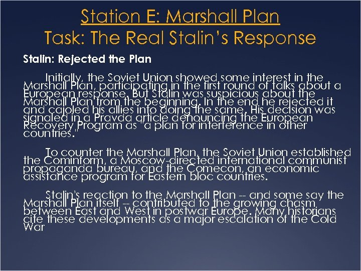 Station E: Marshall Plan Task: The Real Stalin's Response Stalin: Rejected the Plan Initially,