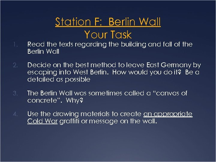 Station F: Berlin Wall Your Task 1. Read the texts regarding the building and