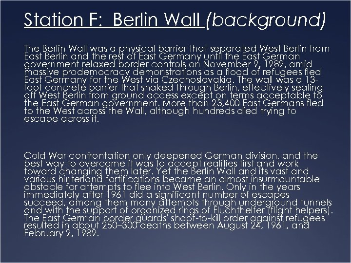 Station F: Berlin Wall (background) The Berlin Wall was a physical barrier that separated