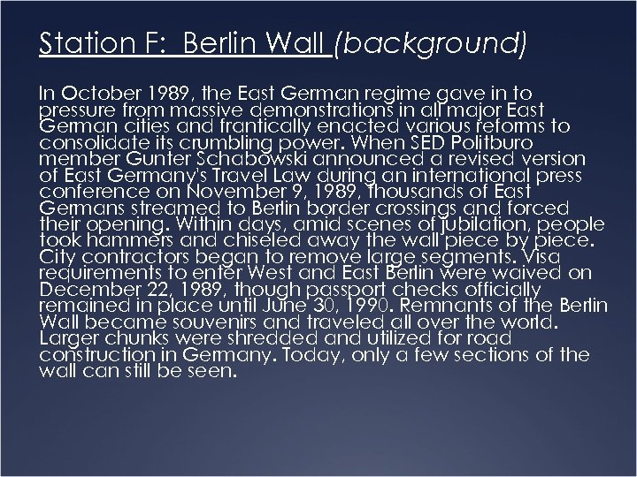 Station F: Berlin Wall (background) In October 1989, the East German regime gave in
