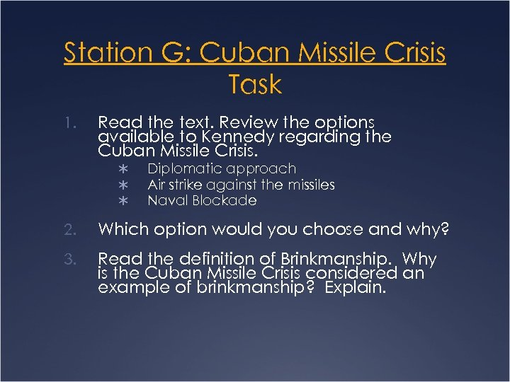 Station G: Cuban Missile Crisis Task 1. Read the text. Review the options available