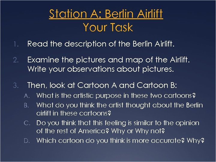 Station A: Berlin Airlift Your Task 1. Read the description of the Berlin Airlift.