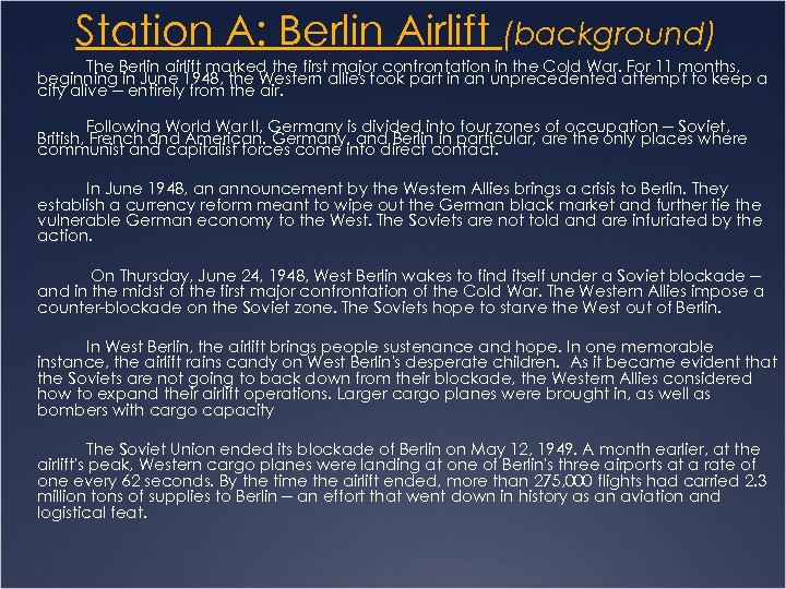 Station A: Berlin Airlift (background) The Berlin airlift marked the first major confrontation in