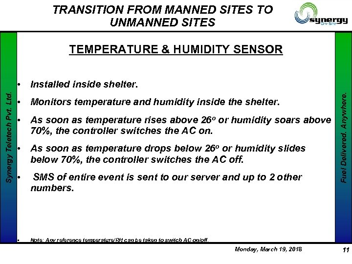TRANSITION FROM MANNED SITES TO UNMANNED SITES TEMPERATURE & HUMIDITY SENSOR • Monitors temperature
