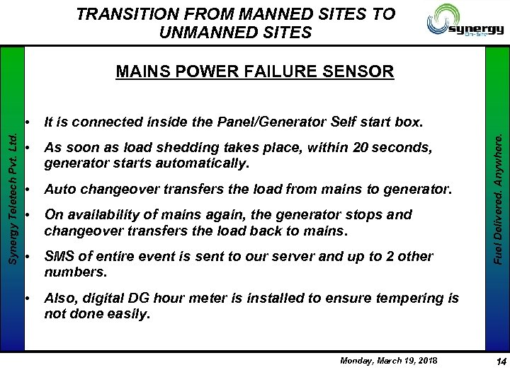 TRANSITION FROM MANNED SITES TO UNMANNED SITES MAINS POWER FAILURE SENSOR • As soon