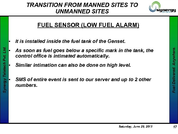 TRANSITION FROM MANNED SITES TO UNMANNED SITES FUEL SENSOR (LOW FUEL ALARM) • As