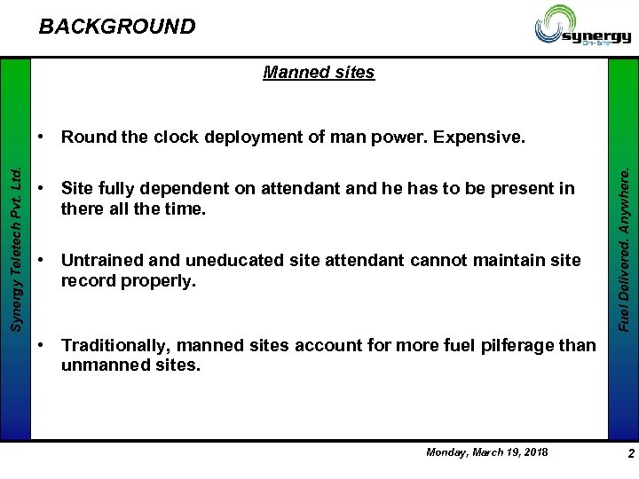 BACKGROUND Manned sites • Site fully dependent on attendant and he has to be