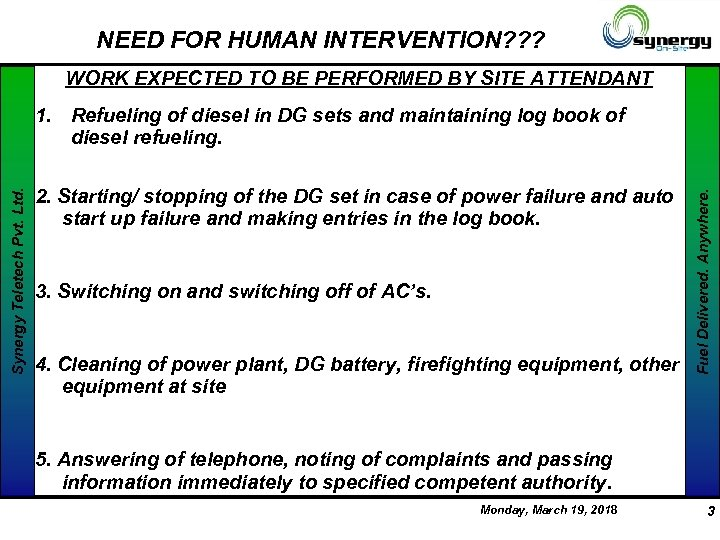 NEED FOR HUMAN INTERVENTION? ? ? WORK EXPECTED TO BE PERFORMED BY SITE ATTENDANT