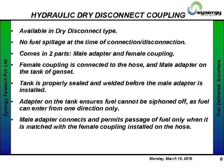 HYDRAULIC DRY DISCONNECT COUPLING • Available in Dry Disconnect type. • No fuel spillage