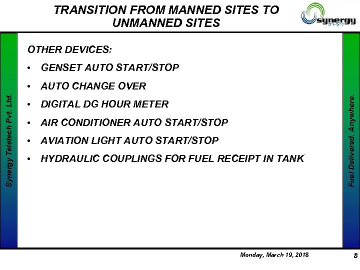 TRANSITION FROM MANNED SITES TO UNMANNED SITES OTHER DEVICES: • GENSET AUTO START/STOP •