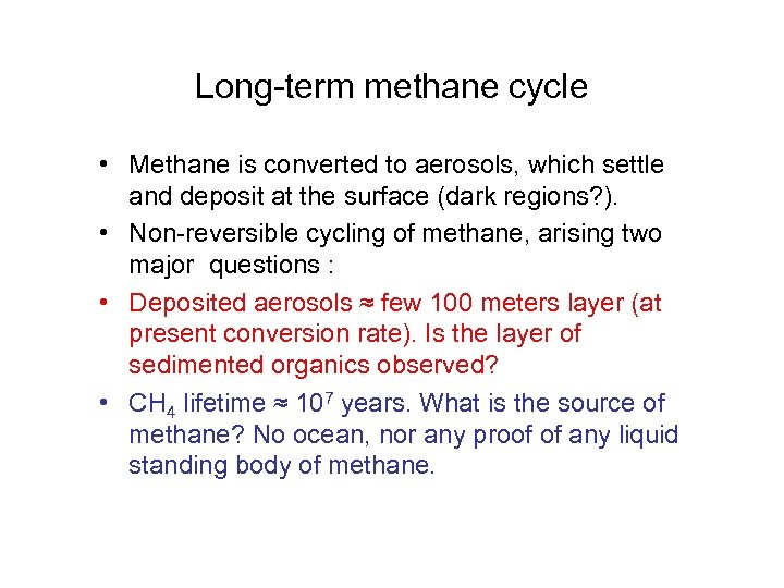 Long-term methane cycle • Methane is converted to aerosols, which settle and deposit at
