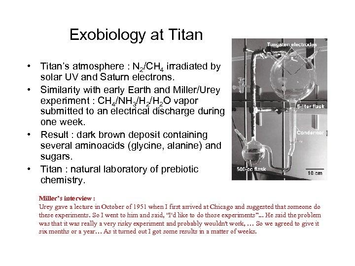 Exobiology at Titan • Titan's atmosphere : N 2/CH 4 irradiated by solar UV