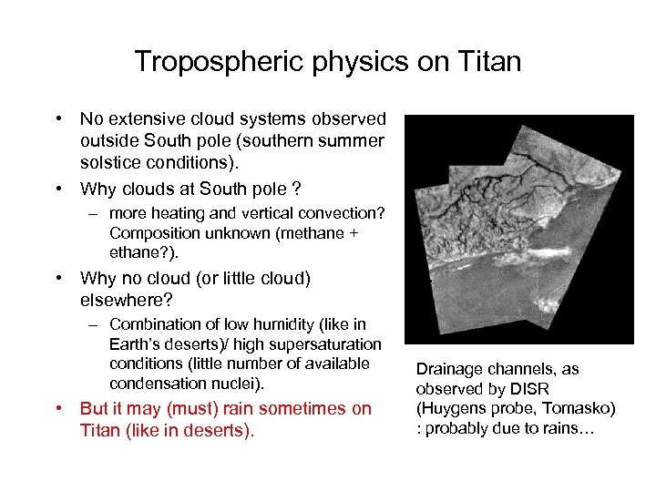 Tropospheric physics on Titan • No extensive cloud systems observed outside South pole (southern