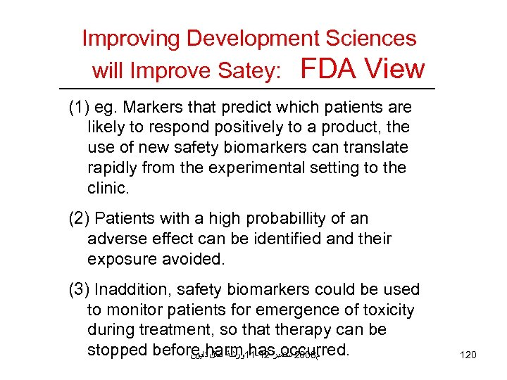 Improving Development Sciences will Improve Satey: FDA View (1) eg. Markers that predict which