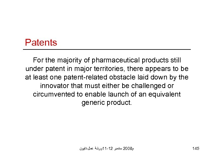 Patents For the majority of pharmaceutical products still under patent in major territories, there
