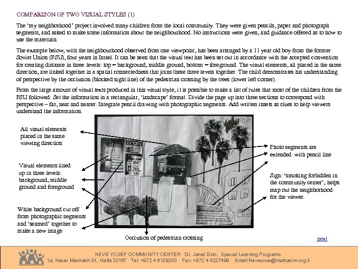 COMPARISON OF TWO VISUAL STYLES (1) The 'my neighborhood' project involved many children from