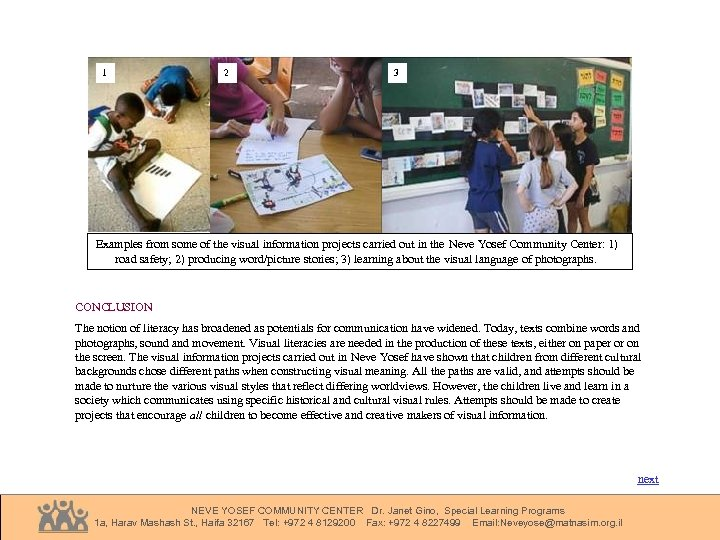 1 2 3 Examples from some of the visual information projects carried out in