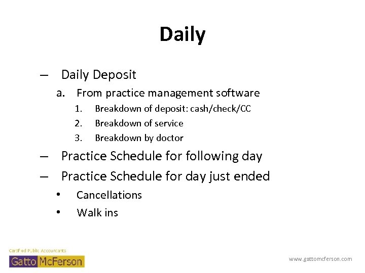 Daily – Daily Deposit a. From practice management software 1. 2. 3. Breakdown of