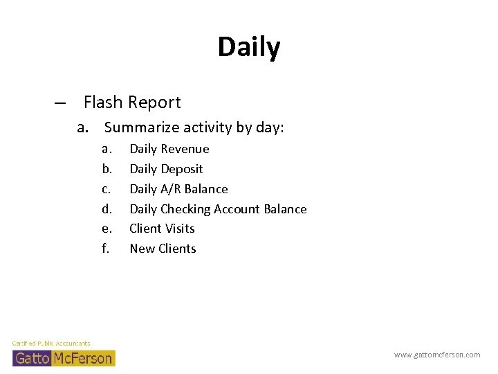 Daily – Flash Report a. Summarize activity by day: a. b. c. d. e.