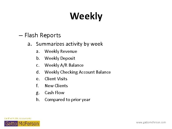 Weekly – Flash Reports a. Summarizes activity by week a. b. c. d. e.