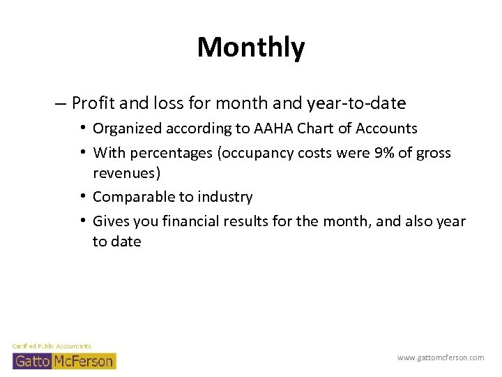 Monthly – Profit and loss for month and year-to-date • Organized according to AAHA
