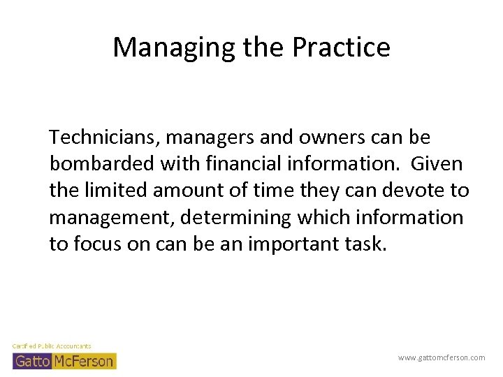 Managing the Practice Technicians, managers and owners can be bombarded with financial information. Given