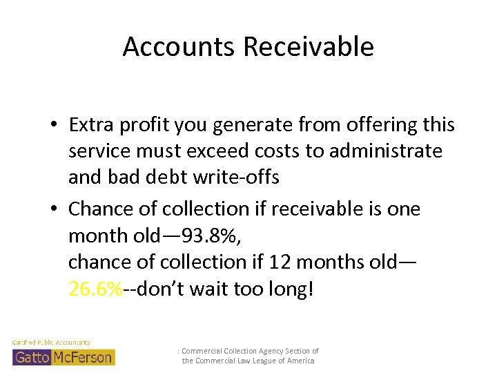 Accounts Receivable • Extra profit you generate from offering this service must exceed costs