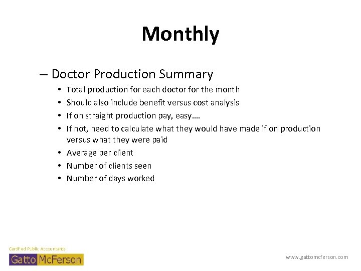 Monthly – Doctor Production Summary Total production for each doctor for the month Should