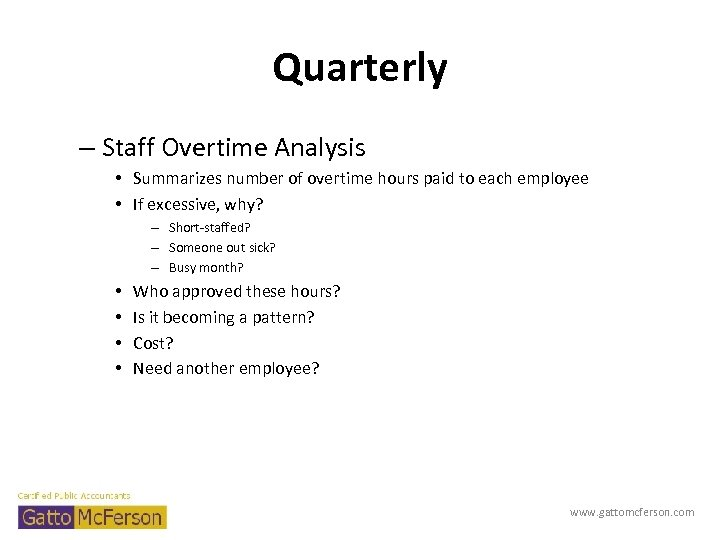 Quarterly – Staff Overtime Analysis • Summarizes number of overtime hours paid to each