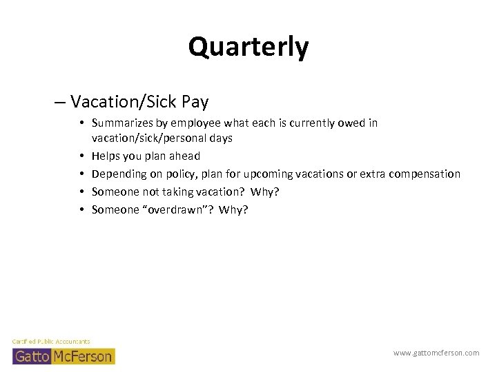 Quarterly – Vacation/Sick Pay • Summarizes by employee what each is currently owed in
