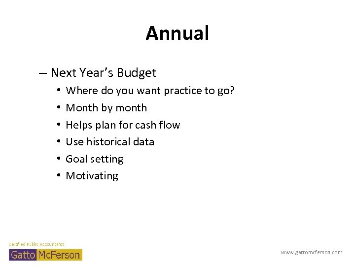 Annual – Next Year's Budget • • • Where do you want practice to