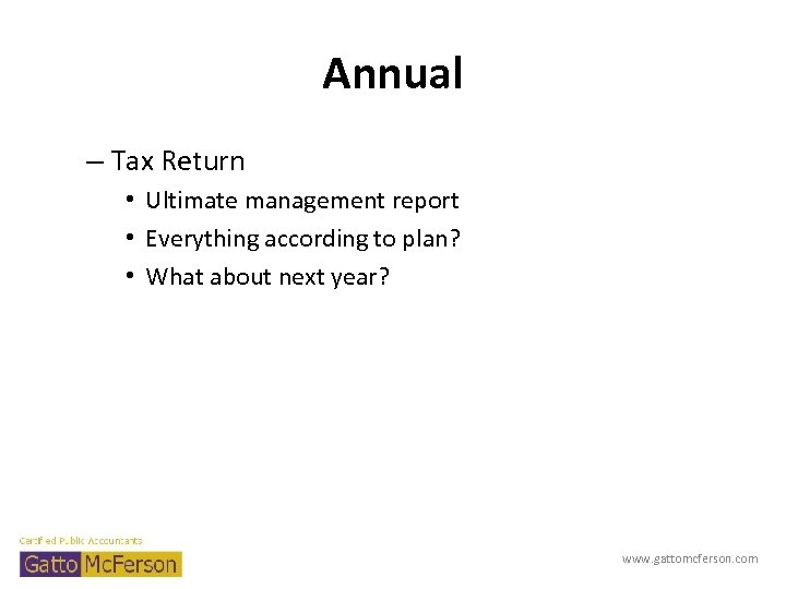 Annual – Tax Return • Ultimate management report • Everything according to plan? •