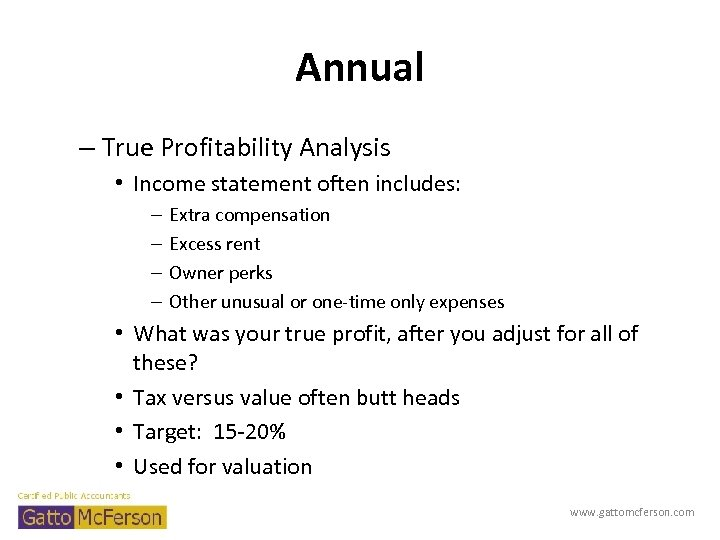 Annual – True Profitability Analysis • Income statement often includes: – – Extra compensation
