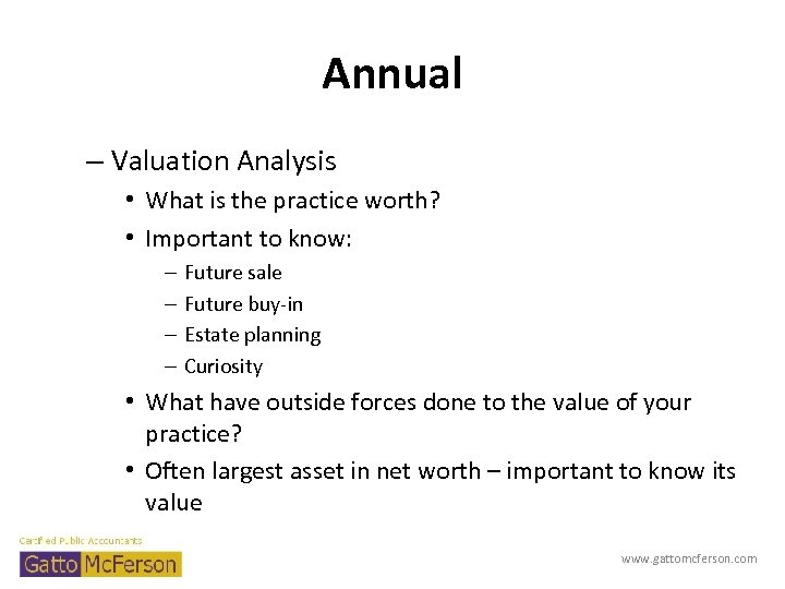Annual – Valuation Analysis • What is the practice worth? • Important to know: