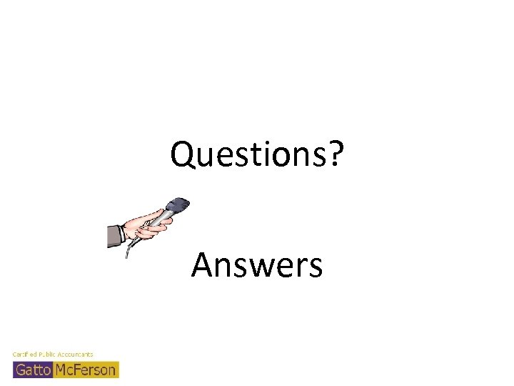 Questions? Answers